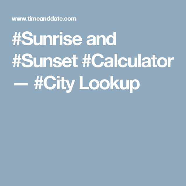 #Sunrise and #Sunset #Calculator — #City Lookup
