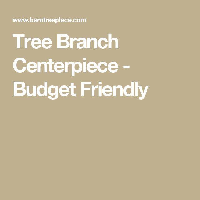 Tree Branch Centerpiece - Budget Friendly