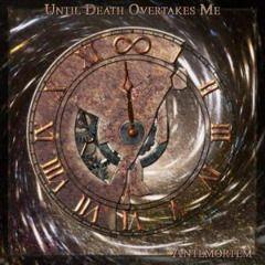 Until Death Overtakes Me – AnteMortem (2017)  Artist:  Until Death Overtakes Me    #Album:  AnteMortem    Released:  2017    Style: Doom Metal   Format: MP3 320Kbps   Size: 159 Mb            Tracklist:  01 – Before  02 – Days Without Hope  03 – The Wait  04 – Inevitability     #DOWNLOAD LINKS:   RAPIDGATOR:  DOWNLOAD   UPLOADED:  DOWNLOAD  http://newalbumreleases.net/91551/until-death-overtakes-me-antemortem-2017/