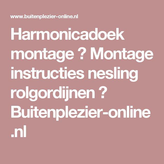 Harmonicadoek montage ★ Montage instructies nesling rolgordijnen ★ Buitenplezier-online.nl