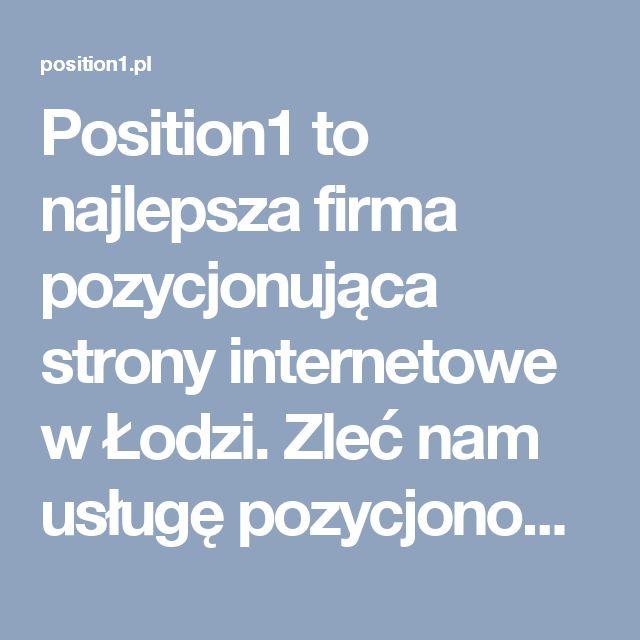 Position1 to najlepsza firma pozycjonująca strony internetowe w Łodzi. Zleć nam usługę pozycjonowania Twojej strony, a w pakiecie otrzymasz responsywny serwis www, 10 kont społecznościowych i usługę marketingu szeptanego.