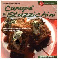 Amazon.it: Canapè e stuzzichini - Sara Gianotti, Anna Prandoni - Libri