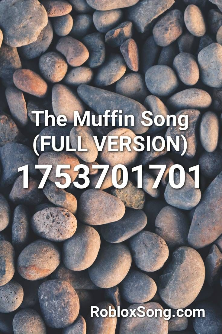 The Muffin Song Full Version Roblox Id Roblox Music Codes