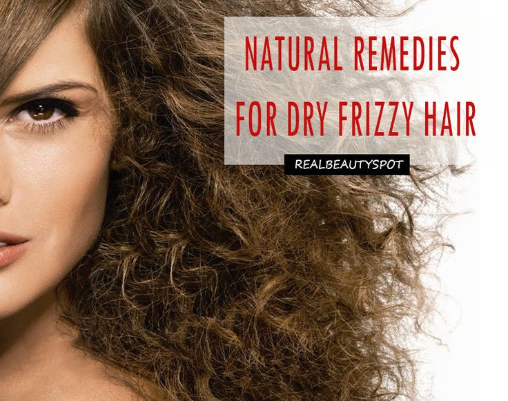 Natural remedies and hair care tips for Dry, Frizzy Hair