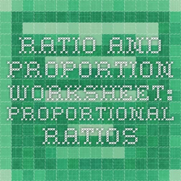 Ratio and Proportion Worksheet: Proportional Ratios