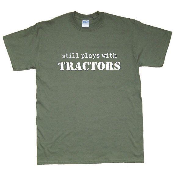 Still Plays With Tractors Funny T-Shirt, More colors S M L XL 2X 3XL 4XL 5XL