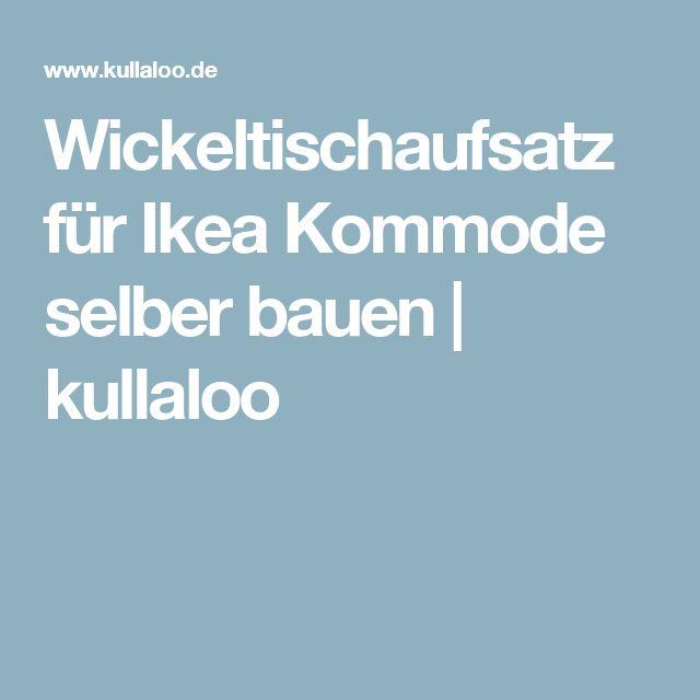 Wickeltischaufsatz für Ikea Kommode selber bauen | kullaloo