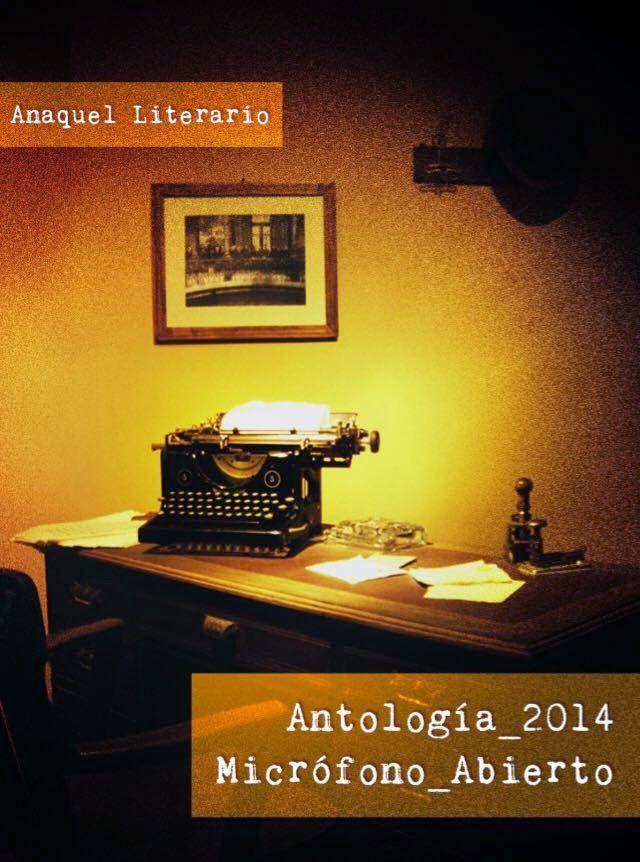 Antología Micrófono Abierto 2014, varios autores, con la colaboración de Raquel Sánchez García http://relatosjamascontados.blogspot.com.es/2014/12/antologia-microfono-abierto-2014_22.html