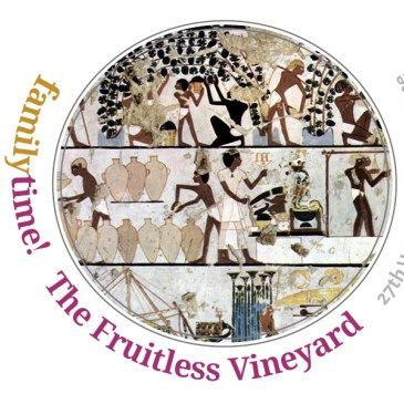 The Fruitless Vineyard • Family Time