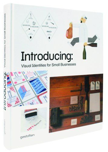 Introducing: Visual Identities for Small Businesses by R. Klanten, http://www.amazon.com/dp/3899554116/ref=cm_sw_r_pi_dp_YmYVqb0W5XGQA   #design #branding #logo #packaging #stationery