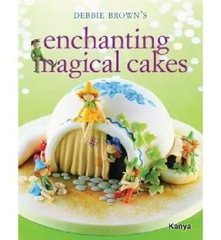 Debbie Brown - Enchanting Magical Cakes