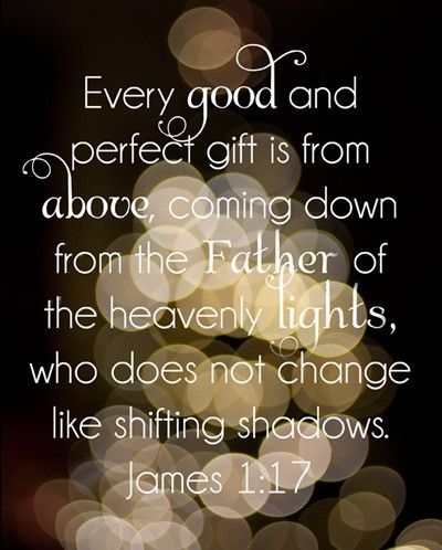 James 1:17 from the Father of heavenly lights