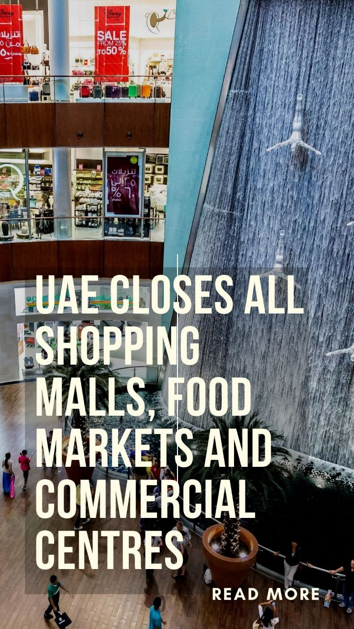 UAE Closes down all the Shopping Malls, and Markets in