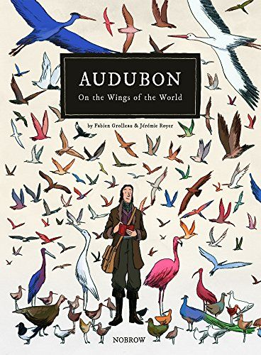 Audubon, On The Wings Of The World by Fabien Grolleau