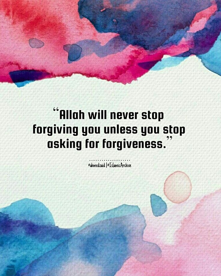 We sin We repent We sin again We repent. Never stop asking Allah for forgiveness. He is Al-Ghaffar - The Repeatedly Forgiving More