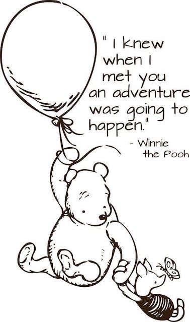 i knew when i met you an adventure was going to happen -Winnie the Pooh | adventure inspiration from meganjsandos.com