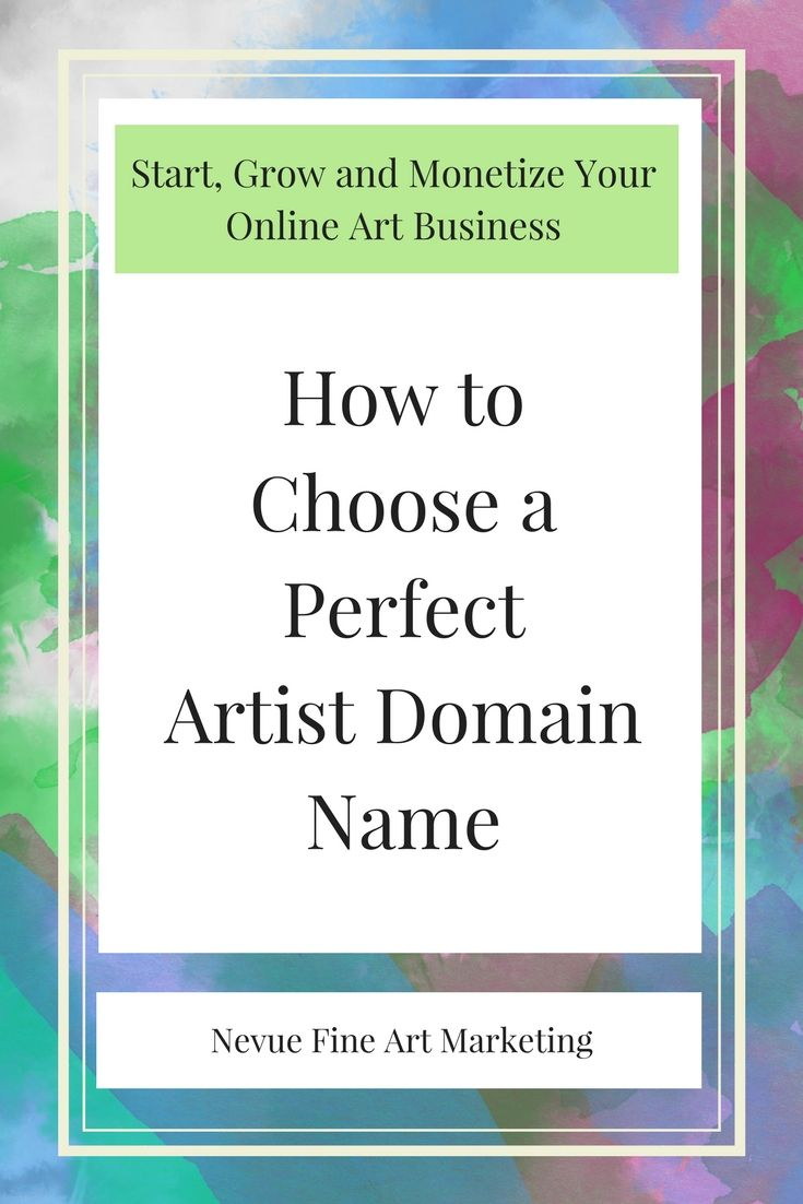 How To Choose A Perfect Artist Domain Name Selling Art Online Art Prints Online Sell Art Prints