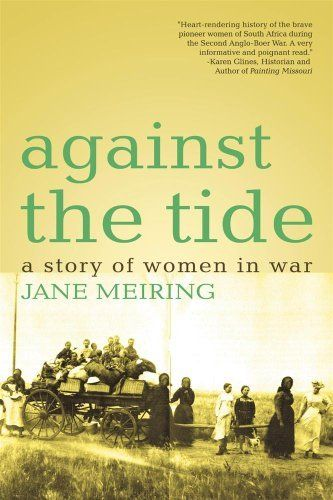 "Against The Tide by Jane Meiring. $3.81. http://www.letrasdecanciones365.com/detailp/dpqoh/Bq0o0h7oPa0aUtLk8r4s.html. Publisher: iUniverse (November 25, 2009). 346 pages. ""Women in the Second Anglo-Boer War demonstrated great heroism. Theirs is a remarkable history derived from diaries and letters written during their incarceration in concentration camps. Against the Tide illustrates the fortitude of the brave Dutch women and children in their struggle against..."