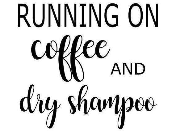 Running on Coffee and Dry Shampoo  SVG Studio3 PDF PNG Jpg