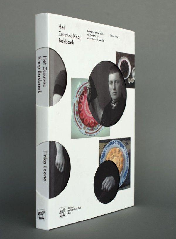 Het Zeeuwse Knop Bakboek — Recipes and Stories from Zeeland-Studio Laucke Siebein