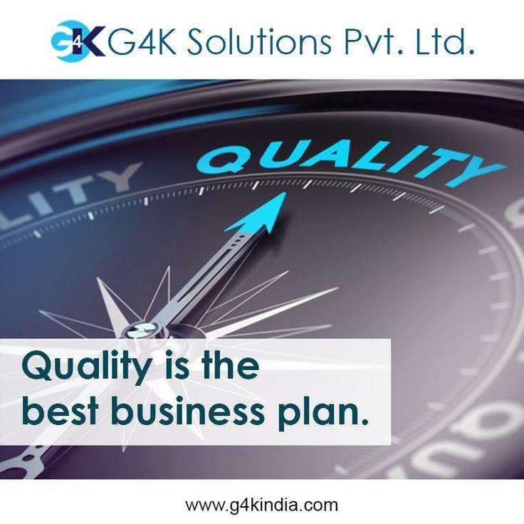 Quality is the best business plan  Platform to grow your business. Our platform, your business.  http://www.g4kindia.com  #business #automation #b2b #b2c