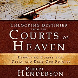 Unlocking Destinies from the Courts of Heaven Audiobook--4 stars