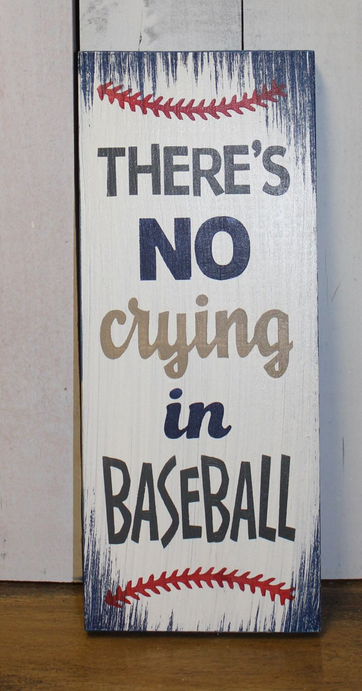 There's no CRYING in Baseball/Baseball Sign/Baseball Decor/Sports/Boys/Man Cave/Girl/Wood Sign/Team Colors/Father's Day/Male Gift/Boy's Room by TheGingerbreadShoppe on Etsy https://www.etsy.com/listing/227046810/theres-no-crying-in-baseballbaseball
