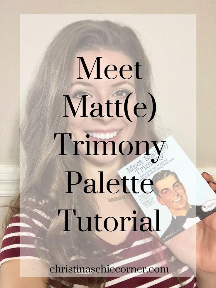 Christina's Chic Corner: Meet Matt(e) Trimony Palette Tutorial