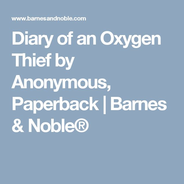 Diary of an Oxygen Thief by Anonymous, Paperback | Barnes & Noble®