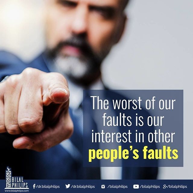 """The worst of our faults is our interest in other people's faults.  Prophet Muhammad (peace and blessings be upon him) said, """"Part of a person's being a good Muslim is leaving alone that which does not concern him."""" #Etiquette #GoodMorals"""