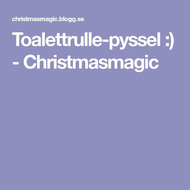 Toalettrulle-pyssel :) - Christmasmagic