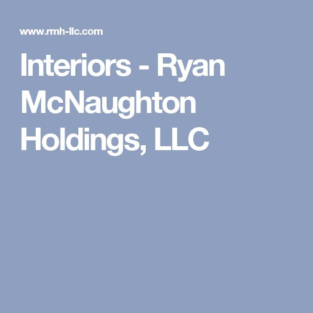 Interiors - Ryan McNaughton Holdings, LLC