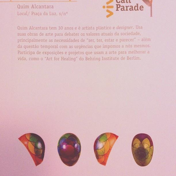 Catálogo #CallParade com obra de @artist / artista plástico Quim Alcantara + info = http://quim.com.br/call-parade  + fotos = http://www.facebook.com/media/set/?set=a.10150894110926698.430834.252802821697=3 instagram / twitter = @artist / artista plástico Quim Alcantara