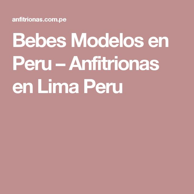 Bebes Modelos en Peru – Anfitrionas en Lima Peru