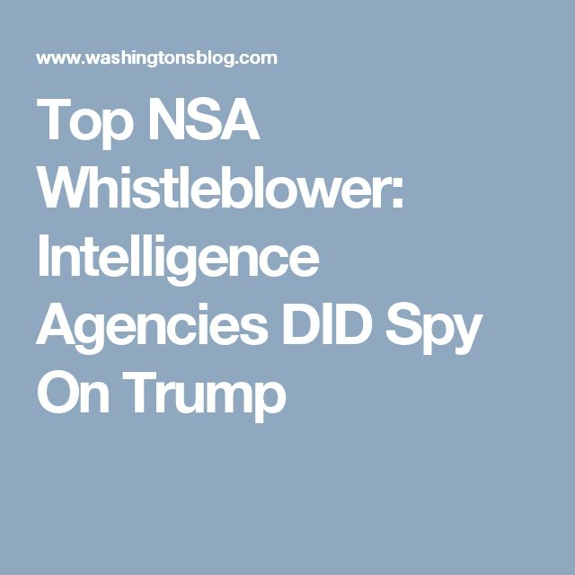 Top NSA Whistleblower: Intelligence Agencies DID Spy On Trump