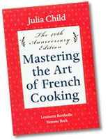 How To Read Mastering the Art of French Cooking and....  Six recipes Julia Child would want you to make.