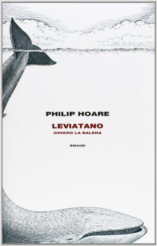 Amazon.it: Leviatano ovvero la balena - Philip Hoare, L. Civalleri, D. Sacchi - Libri