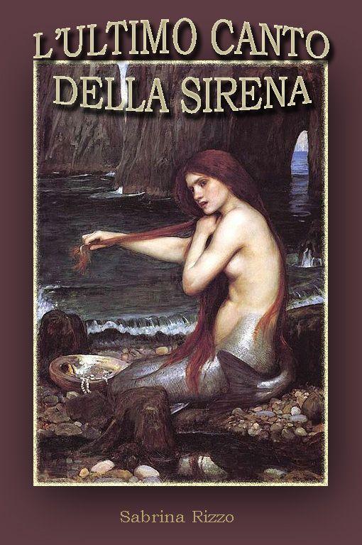 """""""L'ultimo canto della sirena"""", racconto di Sabrina Rizzo"""