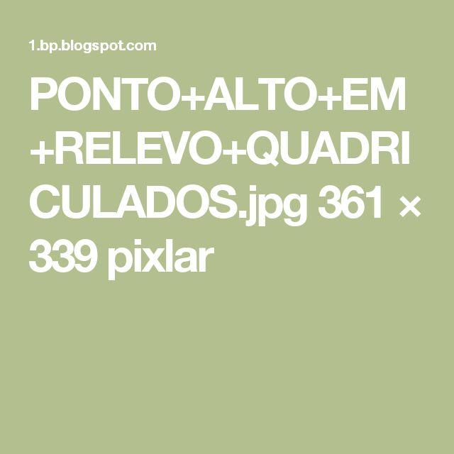 PONTO+ALTO+EM+RELEVO+QUADRICULADOS.jpg 361 × 339 pixlar