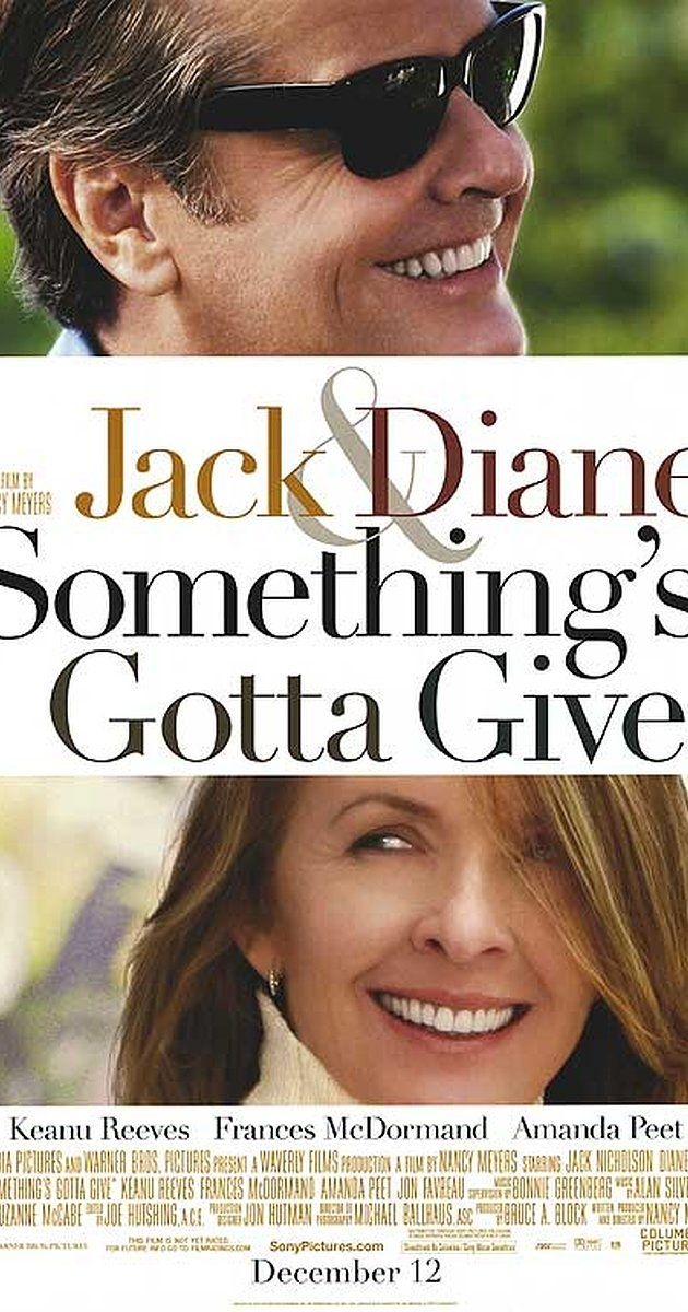 Directed by Nancy Meyers.  With Jack Nicholson, Diane Keaton, Keanu Reeves, Amanda Peet. A swinger on the cusp of being a senior citizen with a taste for young women falls in love with an accomplished woman closer to his age.
