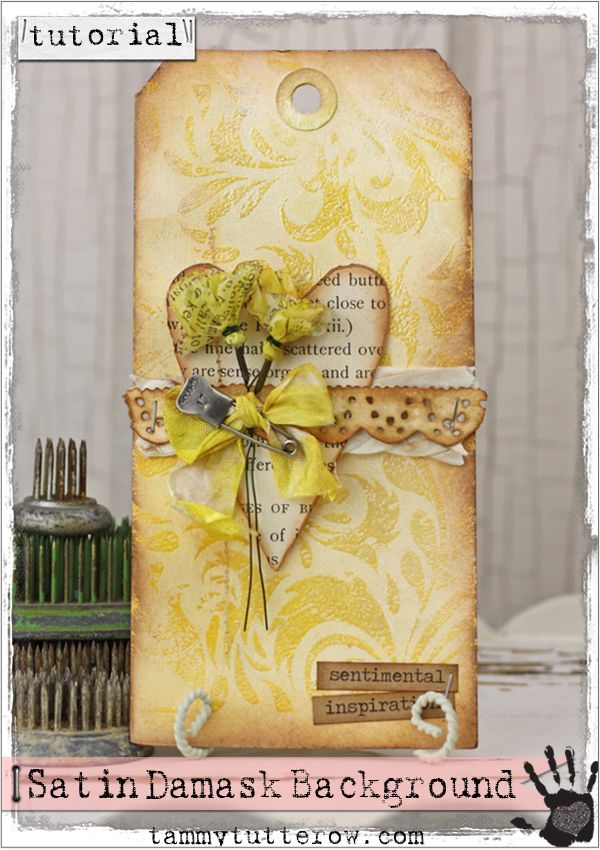 Tammy Tutterow Tutorial | Satin Damask Background. Not a yellow fan, but I love the design and everything else about it!