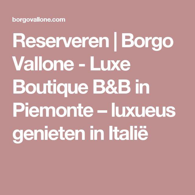 Reserveren | Borgo Vallone - Luxe Boutique B&B in Piemonte – luxueus genieten in Italië