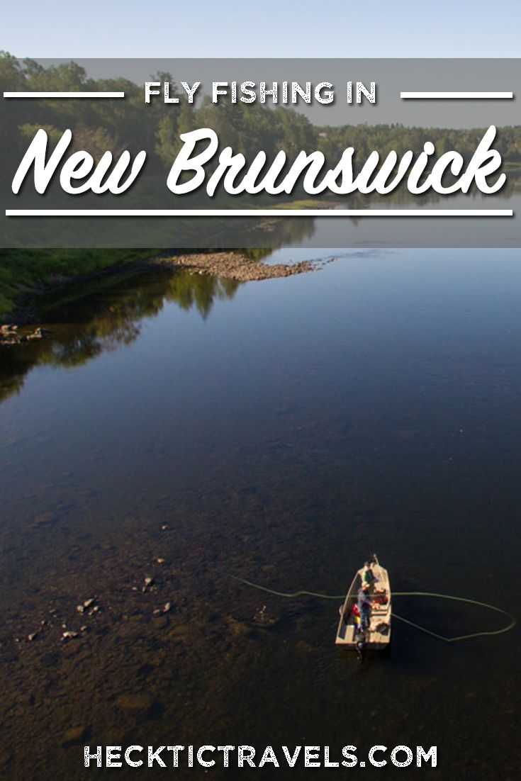 Are you interested in fly fishing in Canada? The Miramichi River in New Brunswick is a great spot to go fly fishing in Canada and this story goes into detail about the experience! Would go fly fishing in Canada? | hecktictravels.com #flyfishing