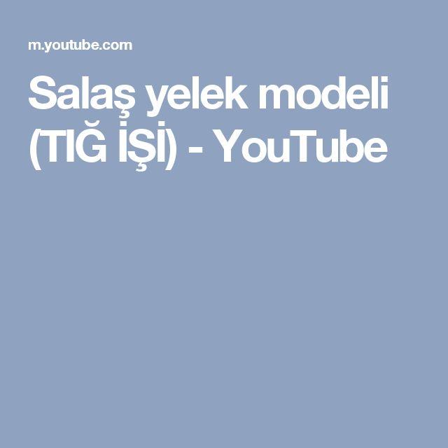 Salaş yelek modeli (TIĞ İŞİ) - YouTube