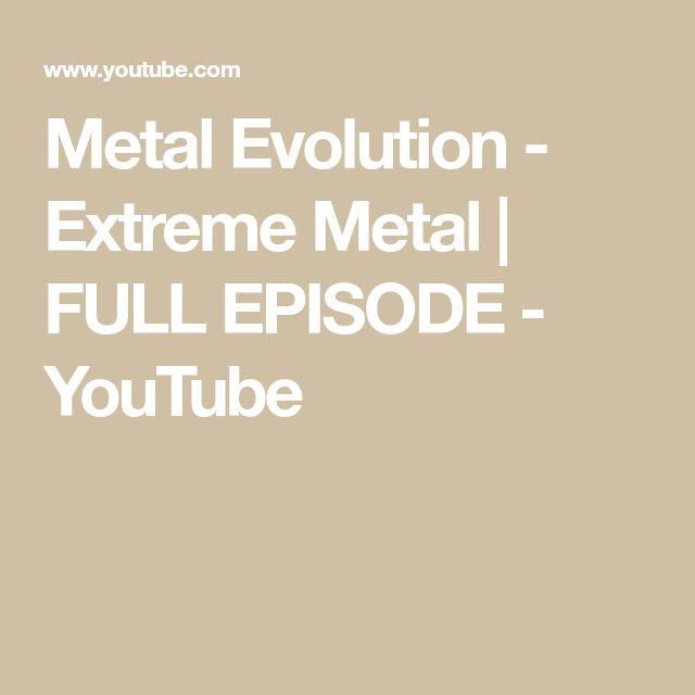Metal Evolution -  Extreme Metal | FULL EPISODE - YouTube