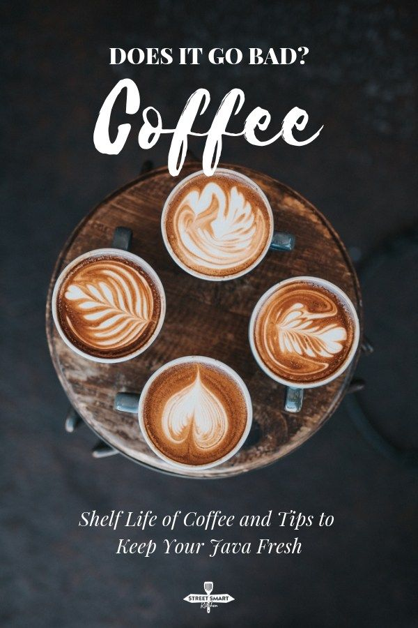 Does Coffee Go Bad Shelf Life Of Coffee And Tips To Keep Your Java Fresh Bad Coffee Best Iced Coffee Coffee