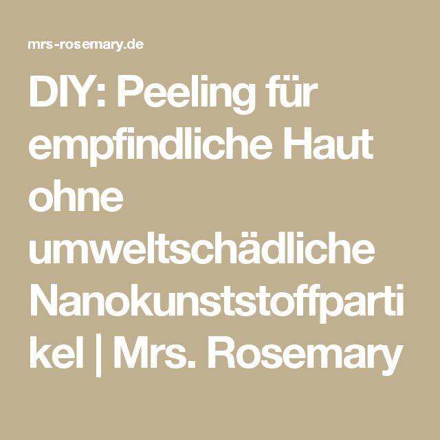 DIY: Peeling für empfindliche Haut ohne umweltschädliche Nanokunststoffpartikel | Mrs. Rosemary