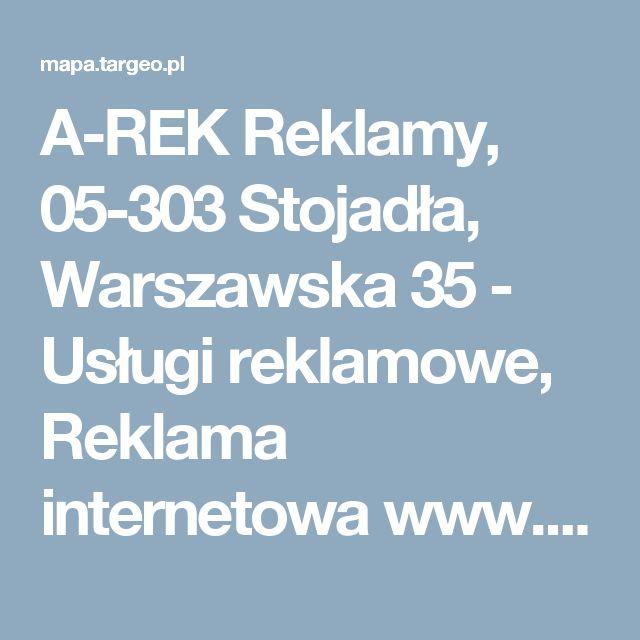 A-REK Reklamy, 05-303 Stojadła, Warszawska 35  - Usługi reklamowe, Reklama internetowa www.reklamy-arek.pl