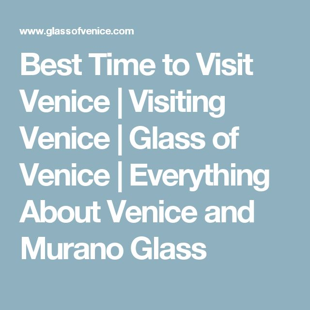 Best Time to Visit Venice | Visiting Venice | Glass of Venice | Everything About Venice and Murano Glass