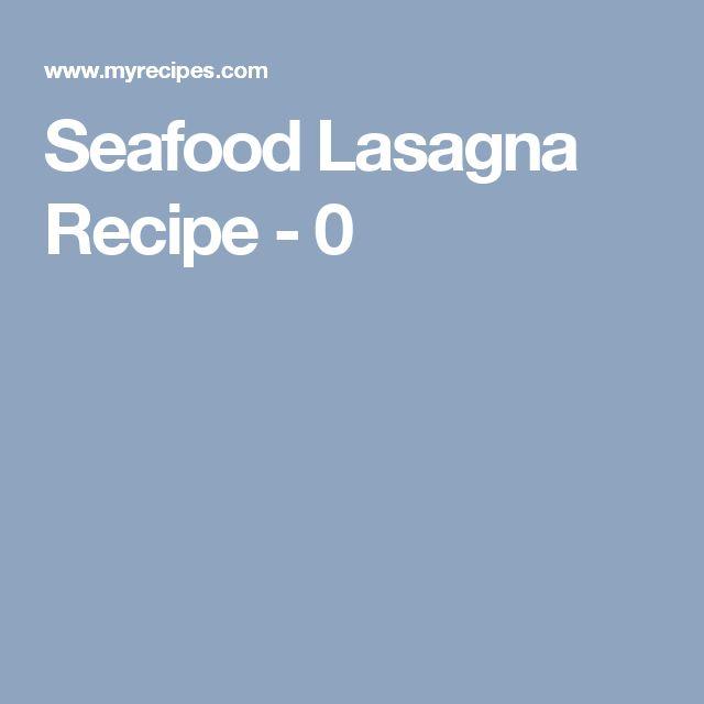 Seafood Lasagna Recipe - 0